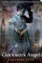 clockwork angel (the infernal devices  no. 1)-cassandra clare-9781406330342