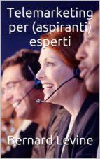 TELEMARKETING PER (ASPIRANTI) ESPERTI