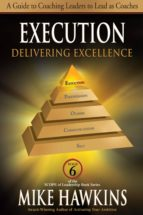 execution: delivering excellence (ebook) mike hawkins 9781612541242
