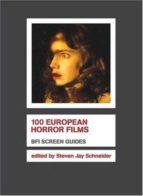 100 european horror films steven jay schneider 9781844571642