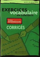 exercises vocabulaire en contexte: niveau intermediaire (corriges ) clave moyen 9782011551542