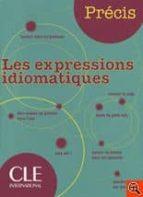 precis: les expressions idiomatiques isabelle chollet jean michel robert 9782090352542