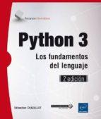 python 3: los fundamentos del lenguaje (2ª edición) sebastien chazallet 9782409006142