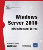 windows server 2016: infraestructura de red-jerome bezet-torres-nicolas bonnet-9782409012242
