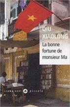 la bonne fortune de monsieur ma qiu xiaolong 9782867465642