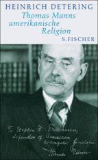 thomas manns amerikanische religion (ebook)-heinrich detering-9783104022642