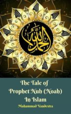 the tale of prophet nuh (noah) in islam (ebook) 9783743831742