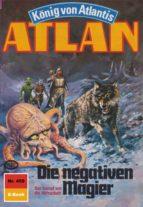 ATLAN 450: DIE NEGATIVEN MAGIER (HEFTROMAN)