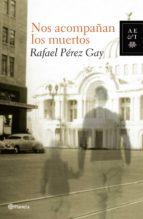 nos acompañan los muertos (ebook)-rafael perez gay-9786070707742
