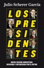 los presidentes (nueva edición) (ebook)-julio scherer garcia-9786073130042