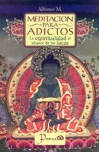 meditación para adictos m. alfonso 9786074572742