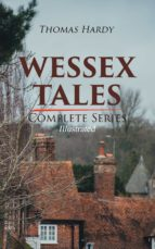 wessex tales   complete series (illustrated) (ebook) 9788026855842