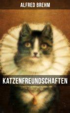 katzenfreundschaften (ebook)-alfred brehm-9788027217342