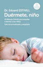 duermete, niño: el metodo estivill para enseñar a dormir a los ni ños (ed. act. y amp.)-eduard estivill-9788401346842