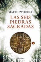 las seis piedras sagradas-matthew reilly-9788408004042