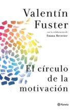 el circulo de la motivacion-valentin fuster-9788408037842