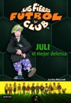 juli el mejor defensa (las fieras futbol club 4)-joachim masannek-9788408057642