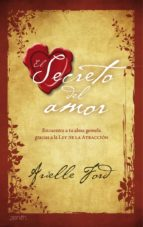 (pe) secreto del amor: encuentra a tu alma gemela gracias a la ley de la atraccion-arielle ford-9788408079842
