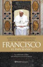 francisco, el papa manso-marcelo lopez cambronero-feliciana merino escalera-9788408121442