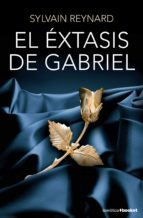 el extasis de gabriel (trilogia gabriel,2)-sylvain reynard-9788408131342