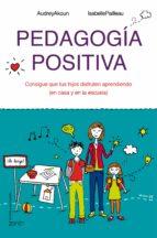 pedagogia positiva-audrey akoun-isabelle pailleau-9788408143642