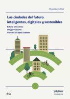 las ciudades del futuro: inteligentes, digitales y sostenibles-9788408170242