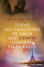 todas las canciones de amor que siempre sonarán en la radio cristina prada 9788408172642