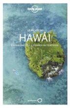 lo mejor de hawai 2018 (lonely planet) amy c. balfour loren bell 9788408179542