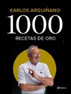 1000 recetas de oro: 50 años de carrera karlos arguiñano 9788408196242