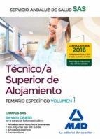 técnico/a superior de alojamiento del servicio andaluz de salud. temario específico volumen 1-9788414202142