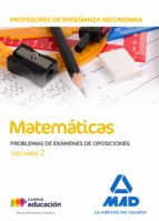 profesores de enseñanza secundaria matematicas problemas de examenes de oposiciones (vol. 2) 9788414213742