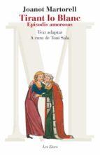 tirant lo blanc. episodis amorosos. text adaptat (ebook)-joanot martorell-9788415192442