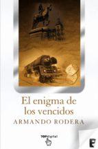 el enigma de los vencidos (ebook)-armando rodera-9788415389842