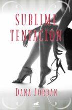 sublime tentación-dana jordan-9788415420842