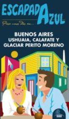 El libro de Buenos aires, ushuaia y perito moreno 2013 (escapada azul) autor VV.AA. EPUB!