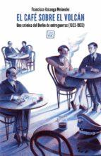 el café sobre el volcán (ebook) francisco uzcanga meinecke 9788416001842