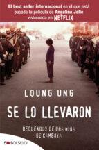 se lo llevaron: recuerdos de una niña de camboya loung ung 9788416087242