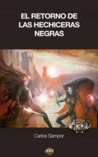 el retorno de las hechiceras negras (ebook)-carlos samper-9788416214242