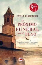 el próximo funeral será el tuyo estela chocarro 9788416363742