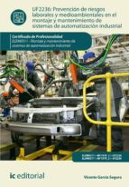 (i.b.d.) prevención de riesgos laborales y mediambientales en el montaje y mantenimiento de sistemas de automatización industrial.elem0311 - montaje y mantenimiento de sistemas de automatización indus-vicente garcia segura-9788416433742