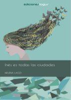 inés es todas las ciudades (ebook)-helena lago-9788416508242