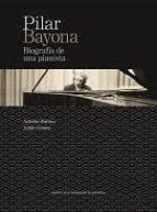 pilar bayona. biografia de una pianista antonio bayona de la llana julian gomez rodriguez 9788416515042