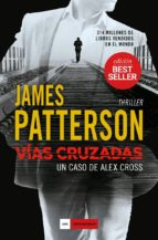 vias cruzadas (un caso de alex cross) james patterson 9788416634842