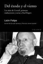 del exodo y el viento: los años de cornell, primeras traducciones y cartas a paul rogers-leon felipe-9788416742042