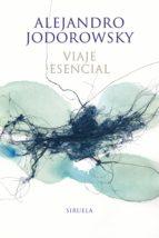 viaje esencial-alejandro jodorowsky-9788416854042