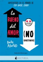 lo bueno del amor no correspondido becky albertalli 9788416858842