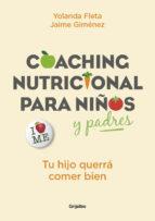 coaching nutricional para niños y padres: tu hijo querra comer bien-jaime gimenez-yolanda fleta-9788416895342