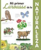 mi primer larousse de la naturaleza (2ª ed.) 9788416984442