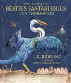 bèsties fantàstiques i on trobar les (edició il·lustrada) j.k. rowling 9788417016142