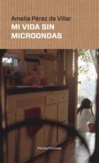 mi vida sin microondas-amelia perez de villar-9788417425142